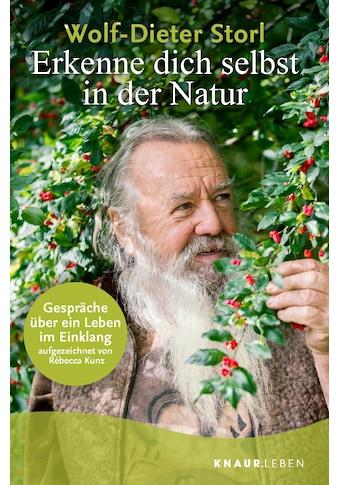 Buch »Erkenne dich selbst in der Natur / Wolf-Dieter Storl, Rébecca Kunz« kaufen