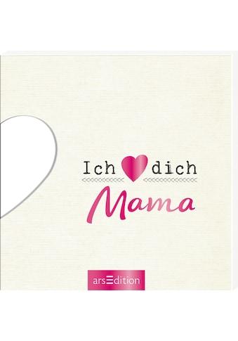 Buch »Ich liebe dich, Mama / DIVERSE« kaufen