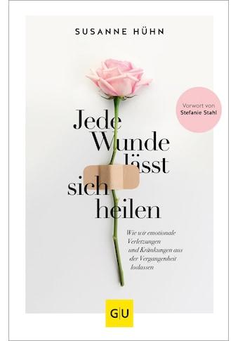 Buch »Jede Wunde lässt sich heilen / Susanne Hühn« kaufen