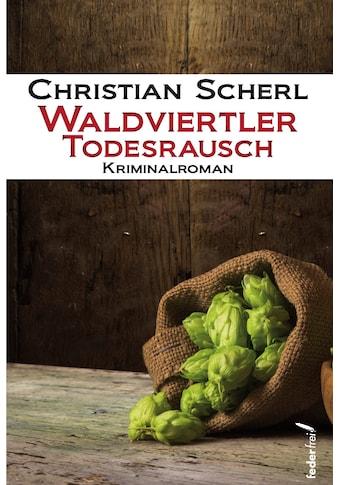 Buch »Waldviertler Todesrausch / Christian Scherl« kaufen