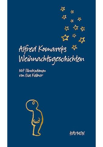 Buch »Alfred Komareks Weihnachtsgeschichten / Alfred Komarek, Eva Kellner« kaufen