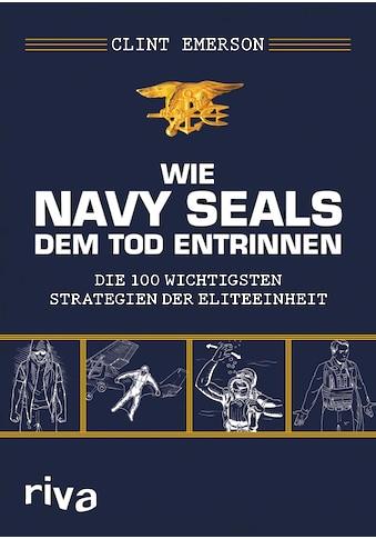 Buch »Wie Navy SEALS dem Tod entrinnen / Clint Emerson« kaufen