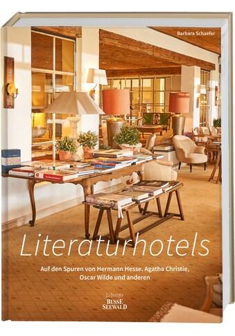 Buch »Literaturhotels. Auf den Spuren von Hermann Hesse, Agatha Christie, Oscar Wilde... kaufen