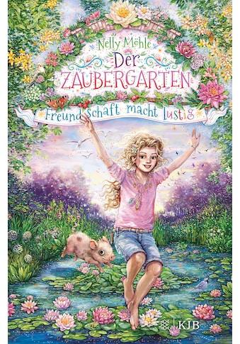 Buch »Der Zaubergarten - Freundschaft macht lustig / Nelly Möhle, Eva Schöffmann-Davidov« kaufen