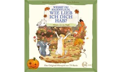 Musik - CD Original Hörspiel z.TV - Serie - Fliegen Wie Ein Vogel / Weißt Du Eigentlich,Wie Lieb Ich Dich Hab?, (1 CD) kaufen