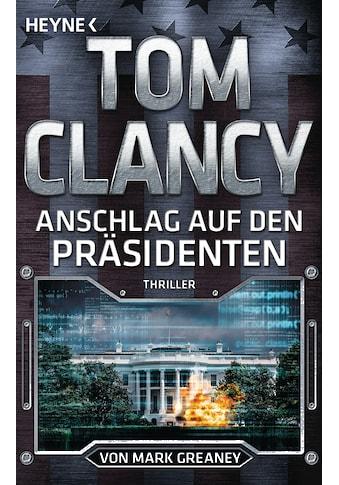 Buch »Anschlag auf den Präsidenten / Tom Clancy, Mark Greaney, Karlheinz Dürr, Reiner... kaufen
