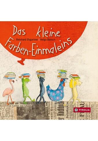 Buch »Das kleine Farben-Einmaleins / Reinhard Ehgartner, Helga Bansch« kaufen