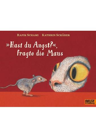 Buch »»Hast du Angst?«, fragte die Maus / Rafik Schami, Kathrin Schärer, Kathrin Schärer« kaufen