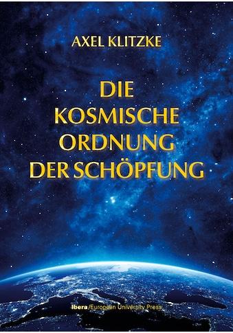 Buch »Die kosmische Ordnung der Schöpfung / Axel Klitzke« kaufen