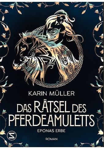 Buch »Das Rätsel des Pferdeamuletts - Eponas Erbe / Karin Müller« kaufen