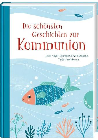 Buch »Die schönsten Geschichten zur Kommunion / Lene Mayer-Skumanz, Erwin Grosche,... kaufen
