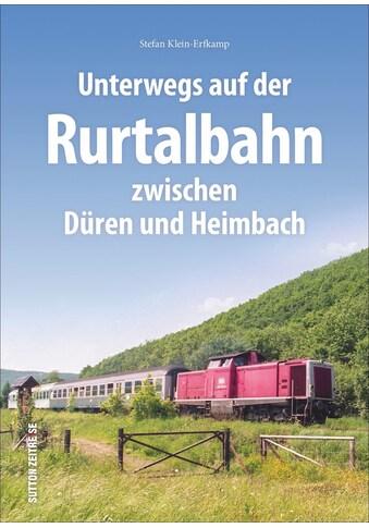 Buch »Unterwegs auf der Rurtalbahn zwischen Düren und Heimbach / Stefan Kleine-Erfkamp« kaufen