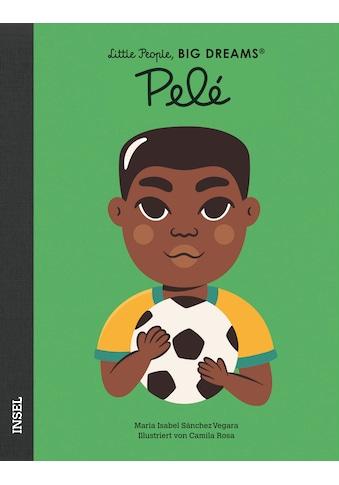 Buch »Pelé / María Isabel Sánchez Vegara, Camila Rosa, Silke Kleemann« kaufen