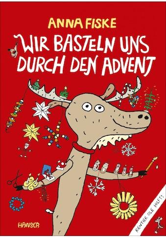 Buch »Wir basteln uns durch den Advent / Anna Fiske, Ina Kronenberger« kaufen
