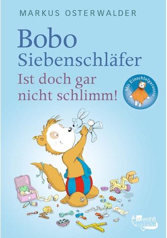 Buch Bobo Siebenschläfer. Ist doch gar nicht schlimm! / Markus Osterwalder; Dorothée Böhlke kaufen
