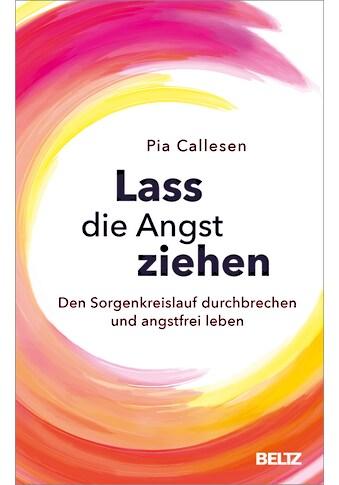 Buch »Lass die Angst ziehen / Pia Callesen, Kerstin Schöps« kaufen