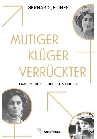Buch »Mutiger, klüger, verrückter / Gerhard Jelinek« kaufen