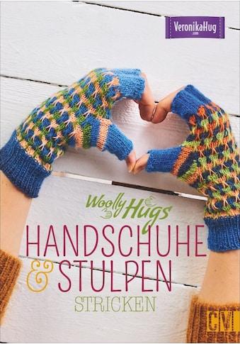 Buch »Woolly Hugs Handschuhe & Stulpen stricken / Veronika Hug, Florian Bilger« kaufen