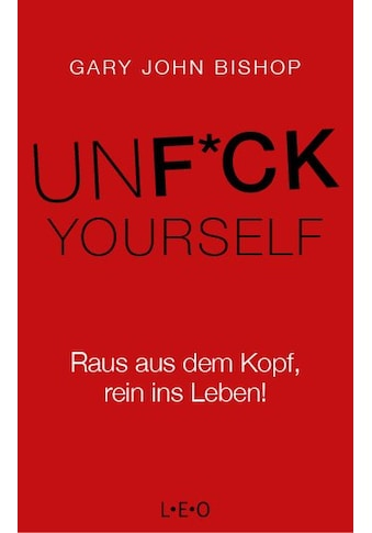Buch »Unfuck Yourself / Gary John Bishop, Jochen Lehner« kaufen