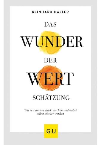 Buch »Das Wunder der Wertschätzung / Reinhard Haller« kaufen