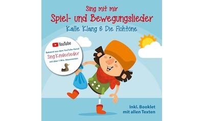Musik - CD Sing Mit Mir - Spiel - Und Bewegungslieder / Klang,Kalle & Die Flohtöne, (1 CD) kaufen