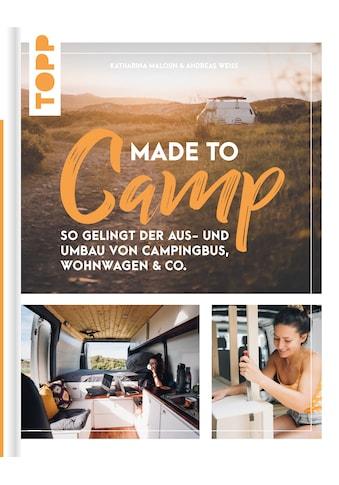 Buch »Made to Camp. / Katharina Maloun, Andreas Weiss« kaufen