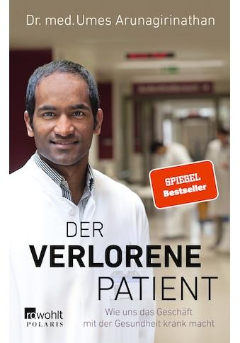 Buch »Der verlorene Patient / Umes Arunagirinathan, Doris Mendlewitsch« kaufen