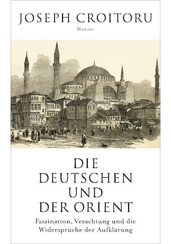 Buch »Die Deutschen und der Orient / Joseph Croitoru« kaufen