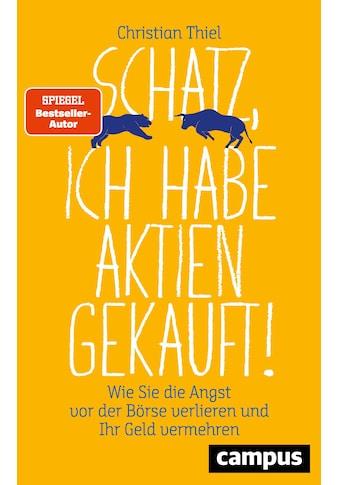 Buch »Schatz, ich habe Aktien gekauft! / Christian Thiel« kaufen