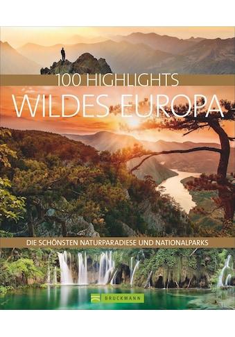 Buch »100 Highlights Wildes Europa / Jörg Berghoff, Andrea Lammert, Klio Verigou,... kaufen