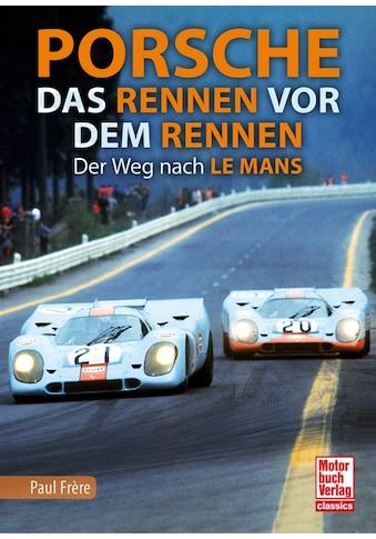 Buch »Porsche - Das Rennen vor dem Rennen / Paul Frère« kaufen