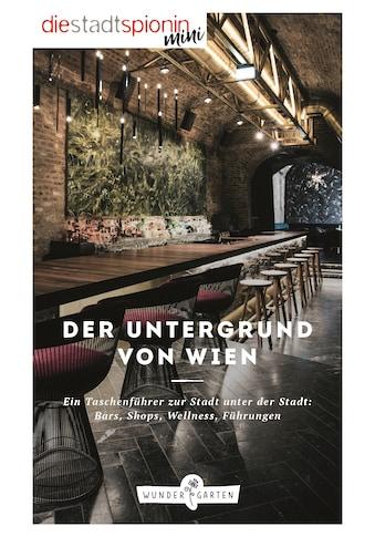 Buch »Der Untergrund von Wien / Die StadtSpionin« kaufen