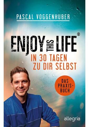 Buch »Enjoy this Life - In 30 Tagen zu dir selbst / Pascal Voggenhuber« kaufen