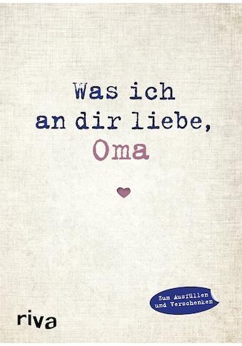 Buch »Was ich an dir liebe, Oma / Alexandra Reinwarth« kaufen