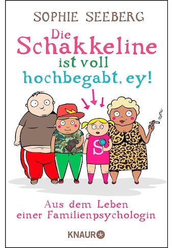Buch »Die Schakkeline ist voll hochbegabt, ey / Sophie Seeberg« kaufen