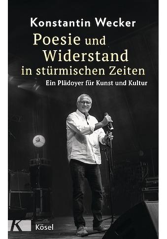 Buch »Poesie und Widerstand in stürmischen Zeiten / Konstantin Wecker« kaufen