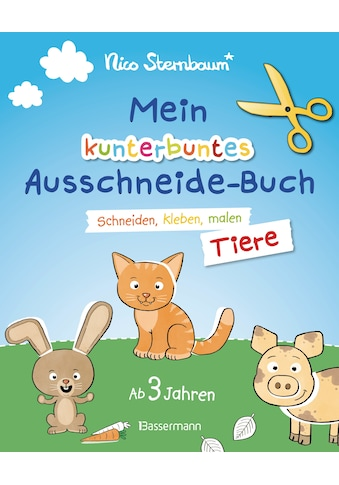Buch Mein kunterbuntes Ausschneidebuch  -  Tiere. Ausschneiden, ausmalen, kleben. Ab 3 Jahren / Nico Sternbaum kaufen