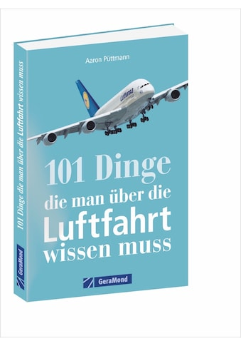 Buch »101 Dinge, die man über die Luftfahrt wissen muss / Aaron Püttmann« kaufen