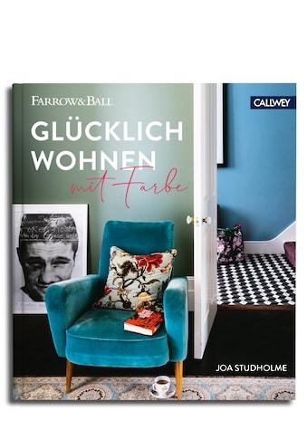 Buch »Glücklich wohnen mit Farbe / Joa Studholme, Farrow & Ball« kaufen