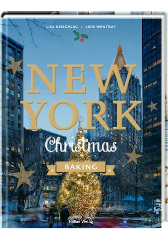 Buch »New York Christmas Baking / Lars Wentrup, Lisa Nieschlag, Agnes Prus, Julia Cawley« kaufen