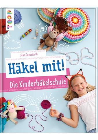 Buch »Häkel mit! Die Kinderhäkelschule / Jana Ganseforth« kaufen