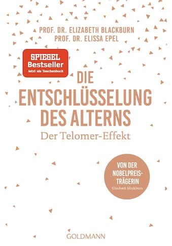 Buch »Die Entschlüsselung des Alterns / Elizabeth Blackburn, Elissa Epel, Thorsten... kaufen