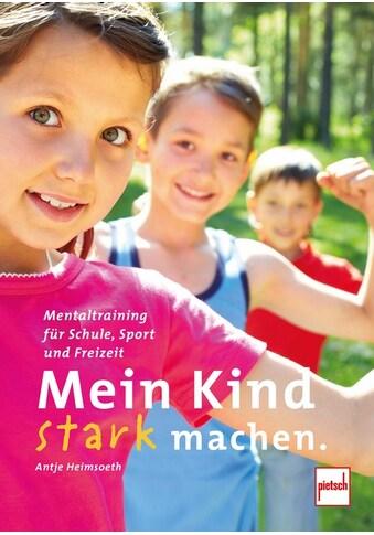 Buch »Mein Kind stark machen / Antje Heimsoeth« kaufen