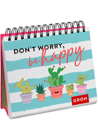 Buch Dont worry, be happy (Kaktus) / Groh Redaktionsteam kaufen