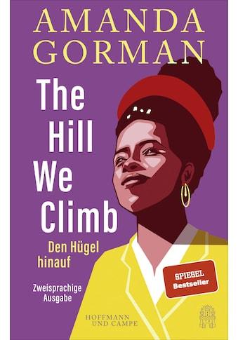 Buch »The Hill We Climb - Den Hügel hinauf: Zweisprachige Ausgabe / Amanda Gorman,... kaufen