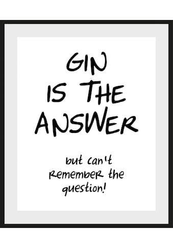 queence Bild »GIN IS THE ANSWER«, (1 St.) kaufen