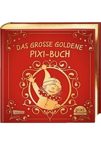 Buch »Das große goldene Pixi-Buch / Andreas Steinhöfel, Cornelia Funke, Kirsten Boie,... kaufen