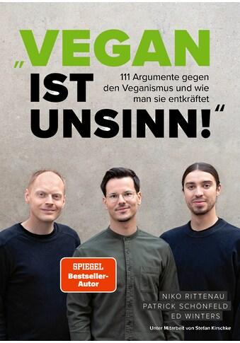 """Buch »""""Vegan ist Unsinn!"""" / Niko Rittenau, Ed Winters, Patrick Schönfeld, Stefan... kaufen"""