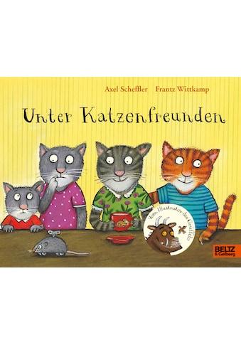 Buch »Unter Katzenfreunden / Axel Scheffler, Frantz Wittkamp« kaufen
