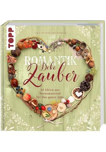 Buch Romantik Deko - Zauber / Lucie Dvorakova - Liberdova kaufen